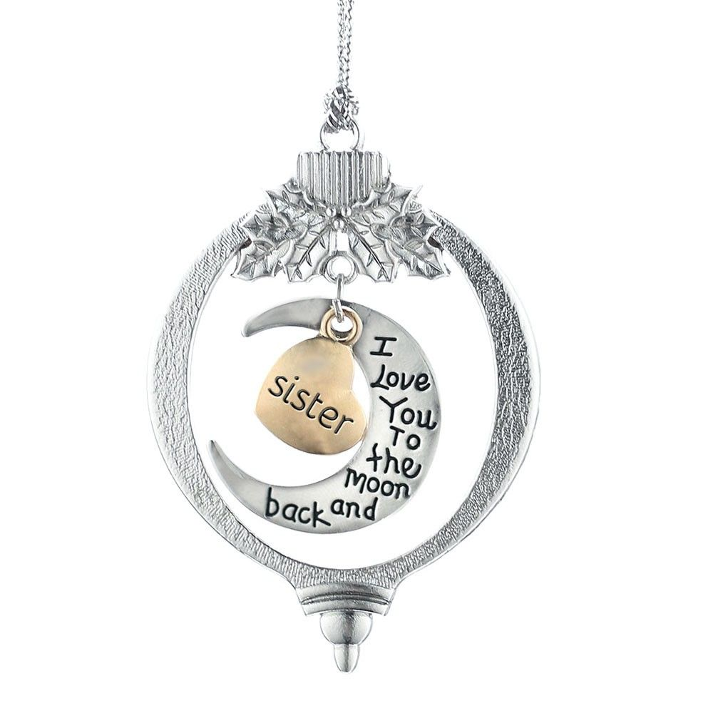 I Love You to the Moon and Back Sister Holiday Ornament