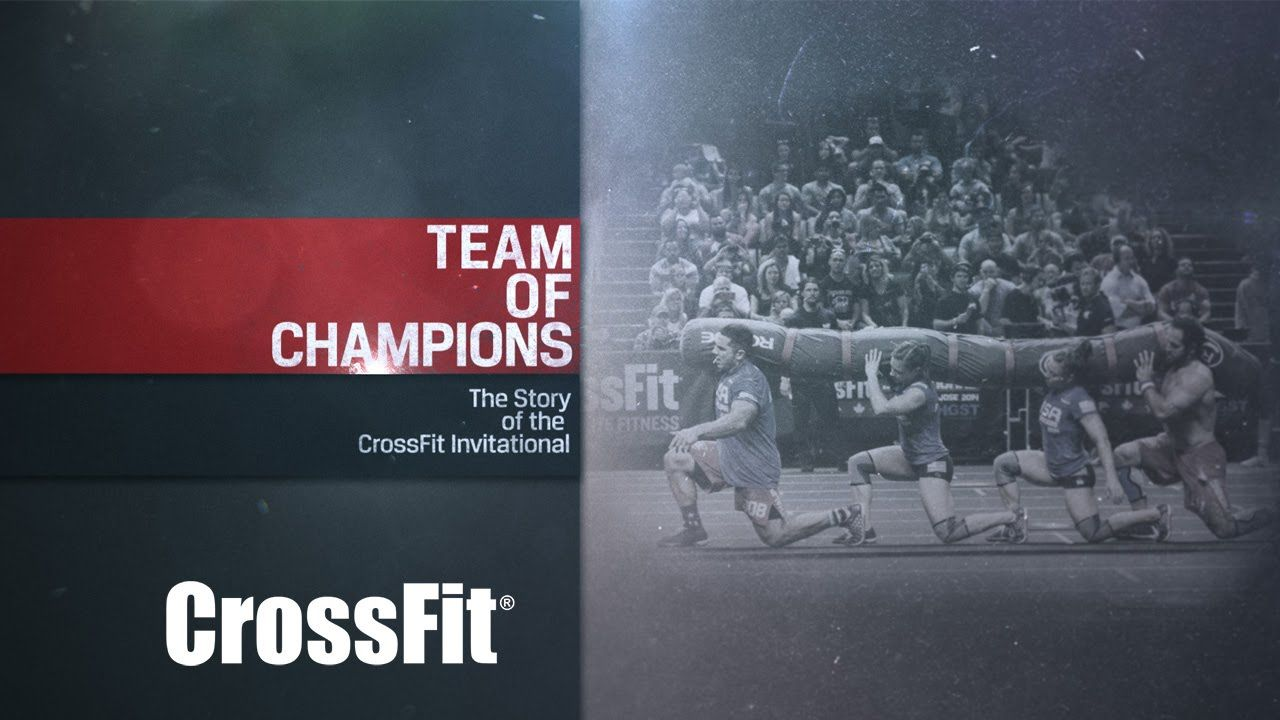 Team of Champions The Story of the CrossFit Invitational