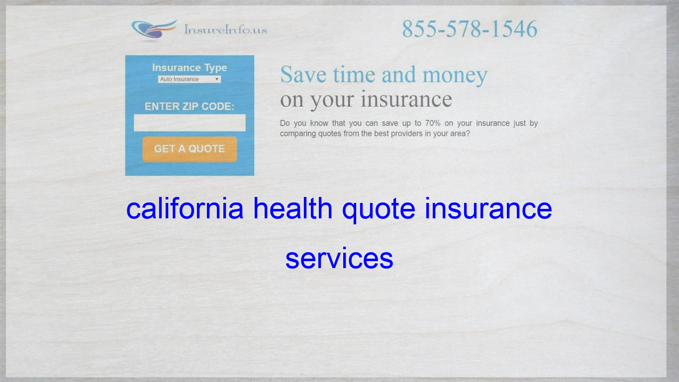 California Health Quote Insurance Services Life Insurance Quotes