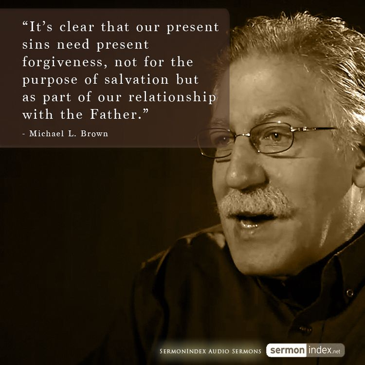"""""""It's clear that our present sins need present forgiveness ..."""