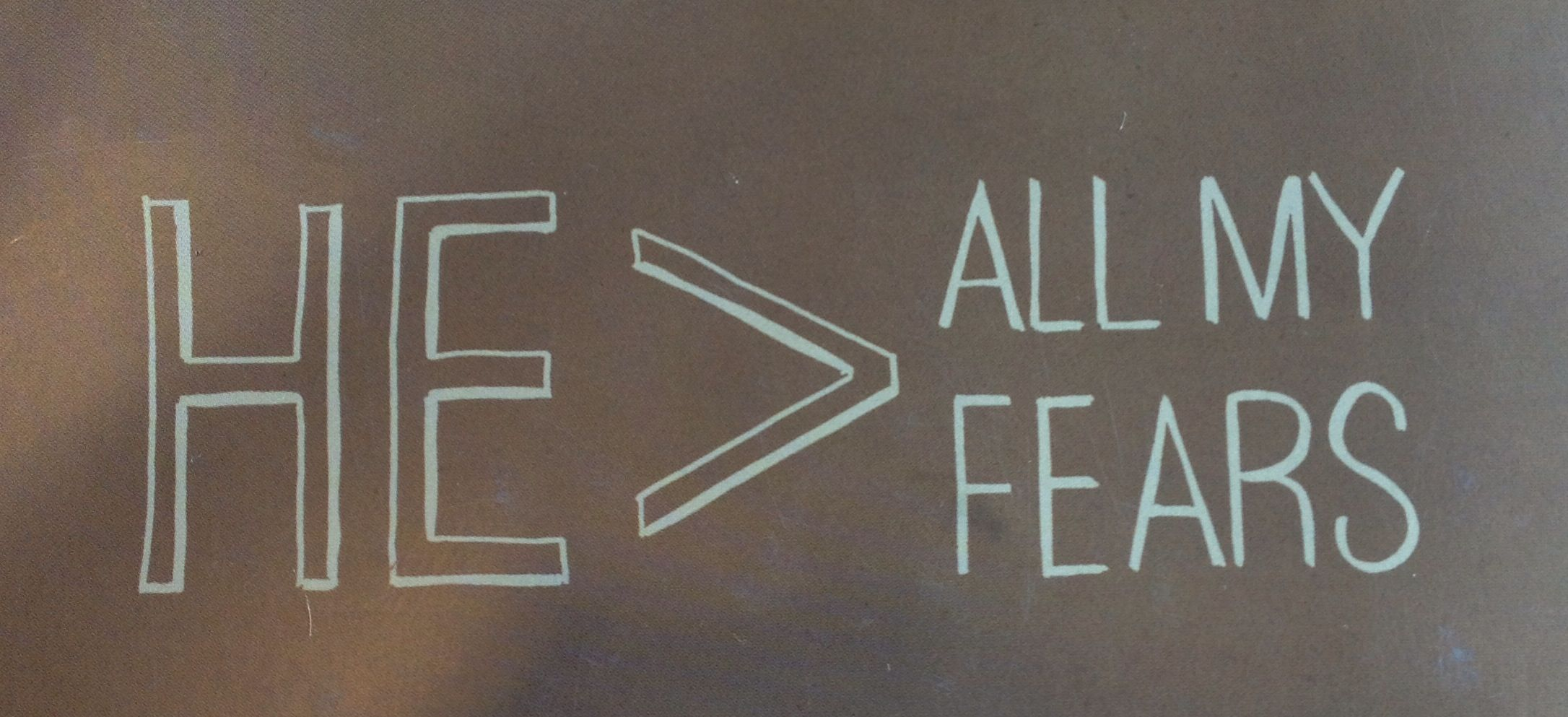 God is GREATER than ALL my fears