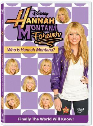 HANNAH MONTANA FOREVER WHO IS HANNAH MONTANA