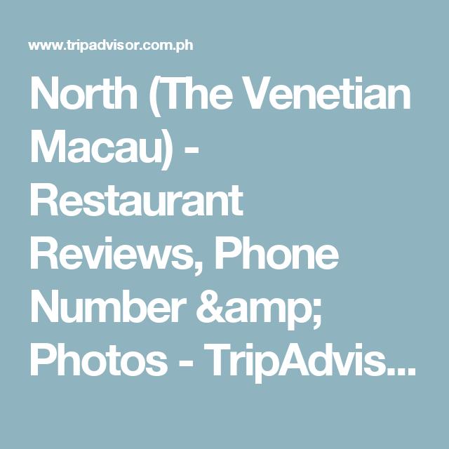 North The Venetian Macau Restaurant Reviews Phone Number Photos Tripadvisor