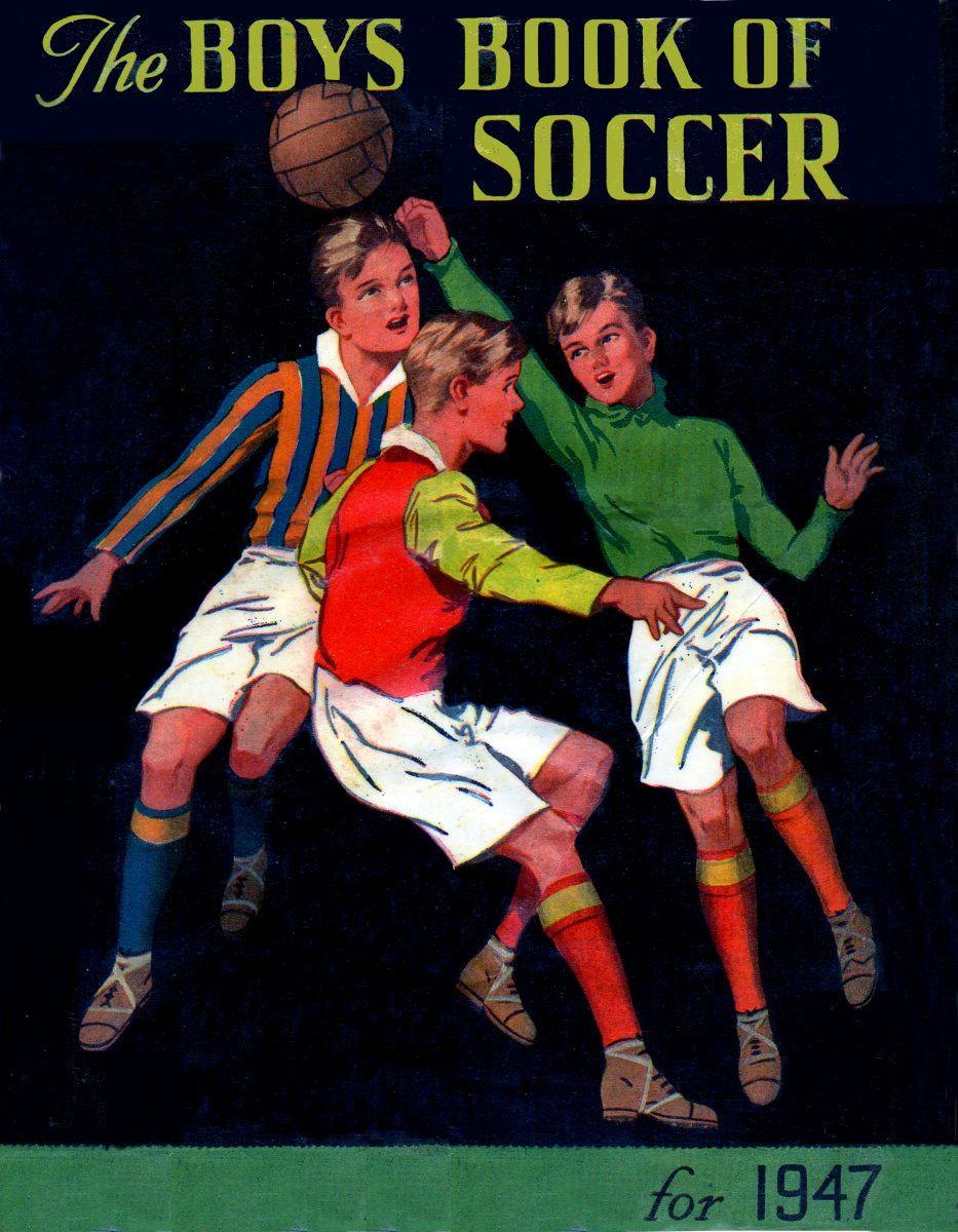Boys' Book of Soccer (1947) Football art, Soccer art, Soccer