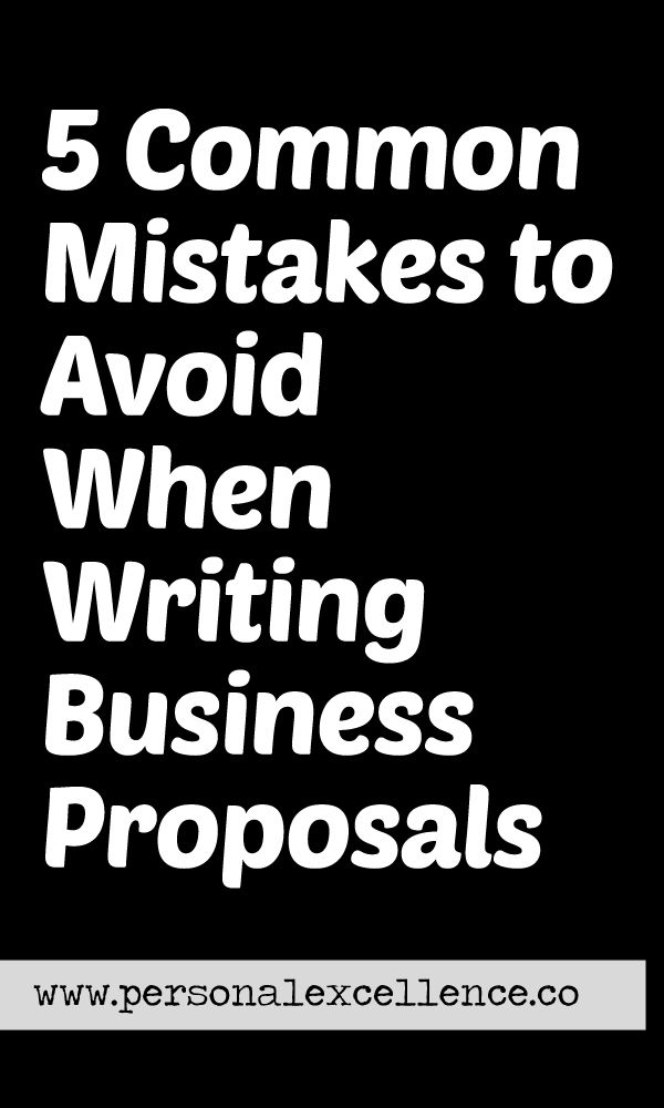 Today, I want to share five common mistakes to avoid when writing - business proposals