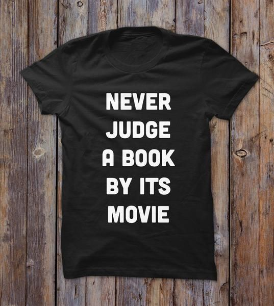 6358e57d Never Judge A Book By Its Movie T-shirt   Funny shirts for adults ...