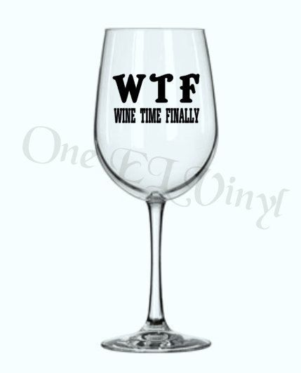 Set Of DIY Decals WTF Wine Time Finally DIY Wine By OneELvinyl - How to make vinyl decals for wine glasses