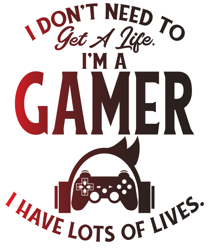 I Don T Need To Get A Life I M A Gamer I Have Lots Of Lives Art Print By The French Seller X Small Gamer Quotes Get A Life Gamer