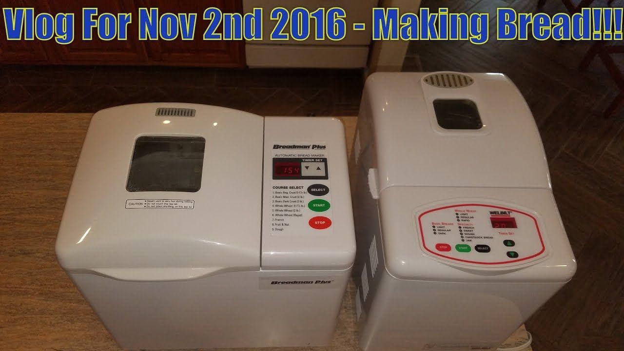 Vlog For Nov 2nd 2016 - Making Bread!!! | How to make ...