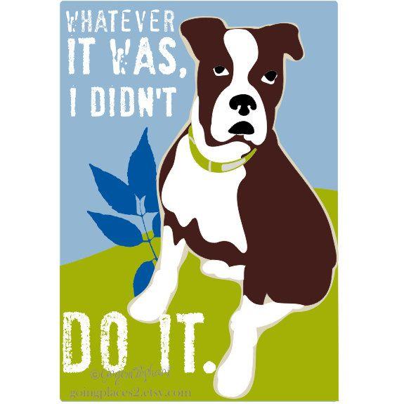 Boxer Dog Art Funny Wall Decor 5 x 7 Print I Didn't Do It.