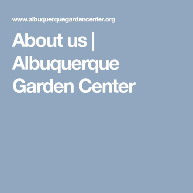 About Us Albuquerque Garden Center This Is Us Garden