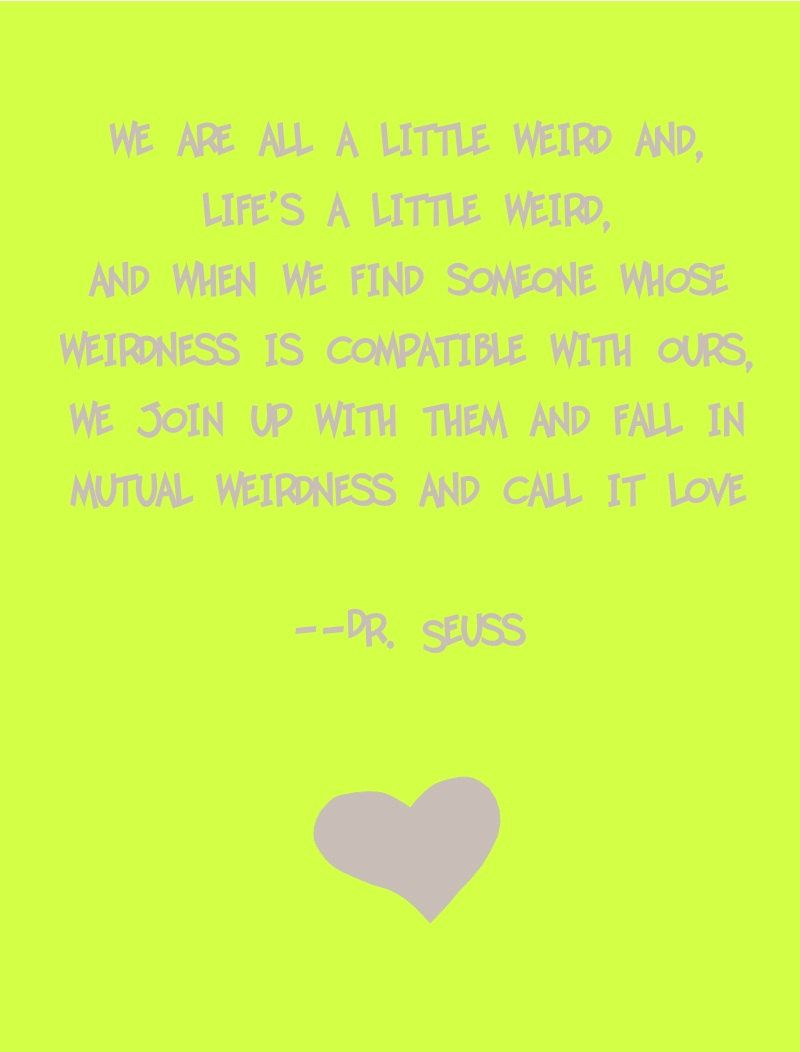 Dr Seuss Weird Love Quote Poster Chartreuse Drseuss Weird Love Quote Printvia Etsy My Etsy