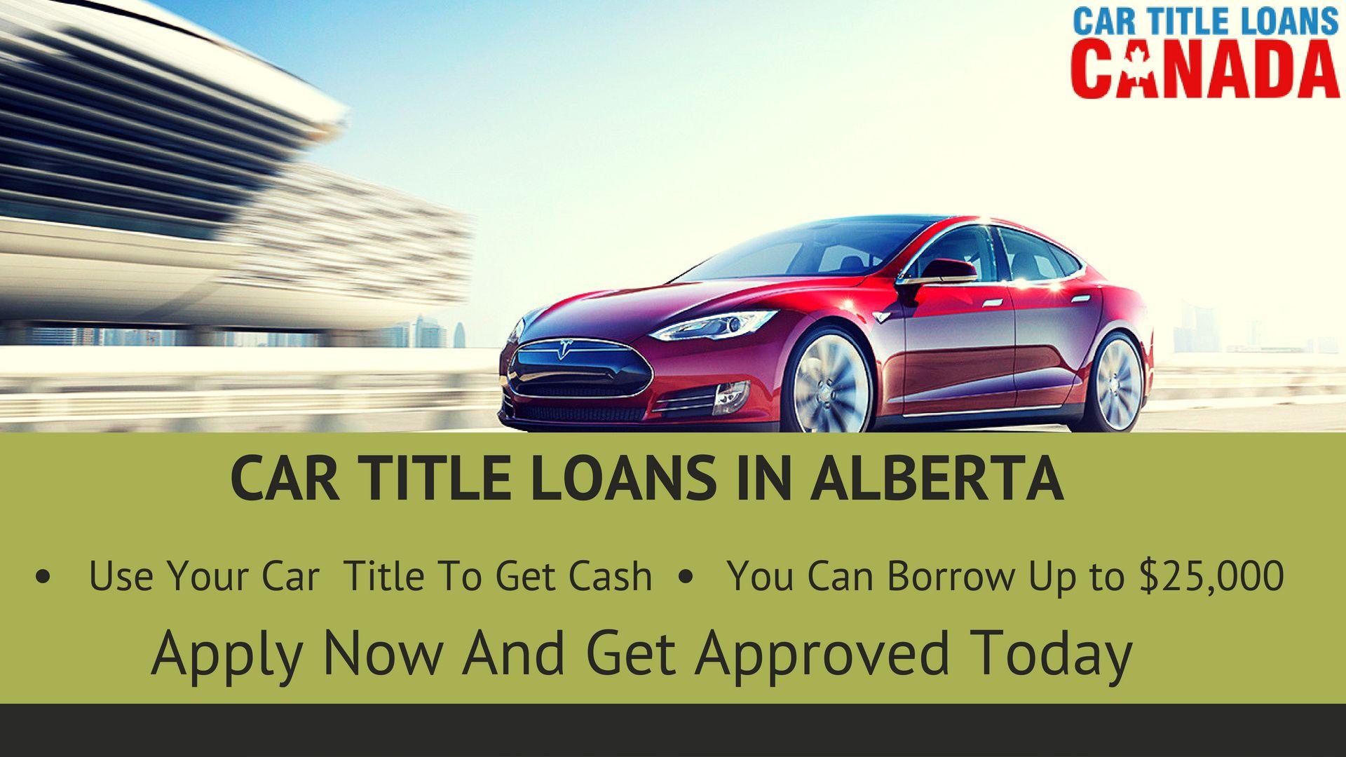 Car Title Loans In Edmonton, Alberta Vehicle Title Loans