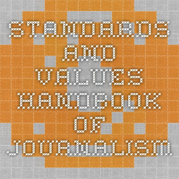 Standards and Values - Handbook of Journalism