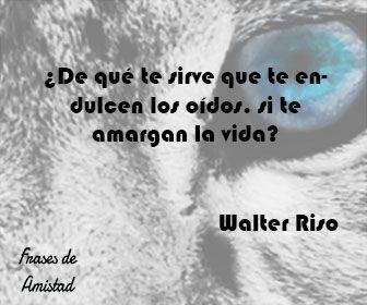 Frases De Amor De Walter Riso De Walter Riso Filosofia Pinterest