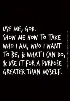 Use Me God Christian Love Prayers Bible Quotes Inspirational