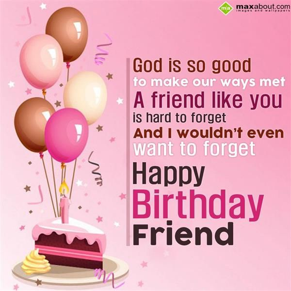 How To Make Your Best Friend Happy Quotes: God Is So Good To Make Our Ways Met. A Friend Like You Is