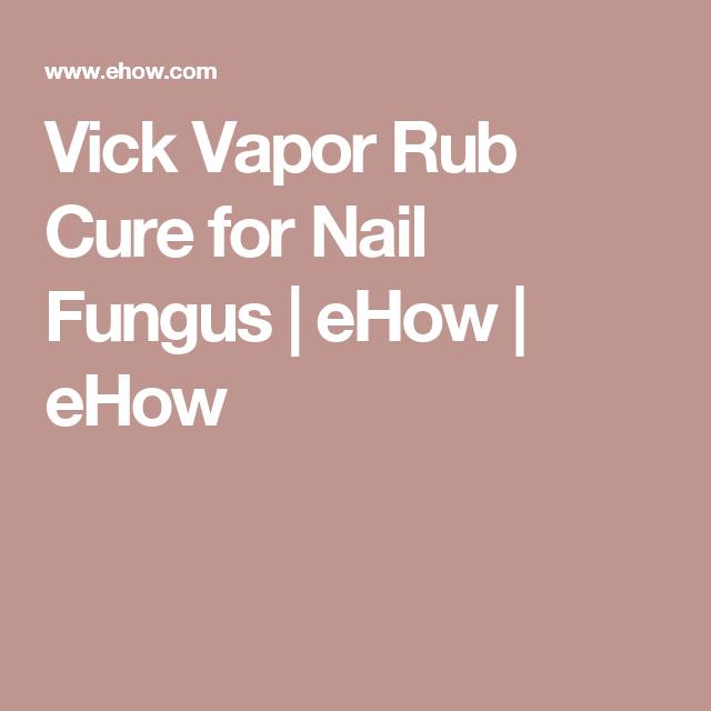 Vick Vapor Rub Cure for Nail Fungus | eHow | eHow | Toenail Fungus ...