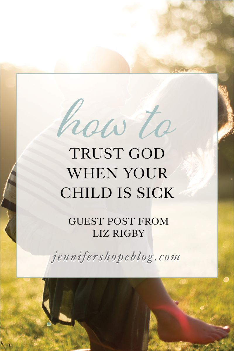 Trusting In God When Your Child Is Sick (With images