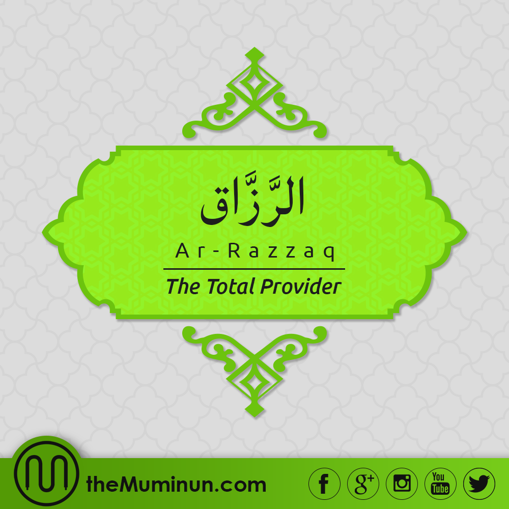 ArRazzaq (The Total Provider) 'The Sustainer, The
