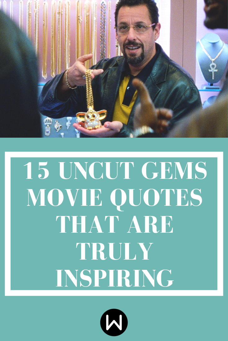These 'Uncut Gems' Movie Quotes Are Filled With Diamonds
