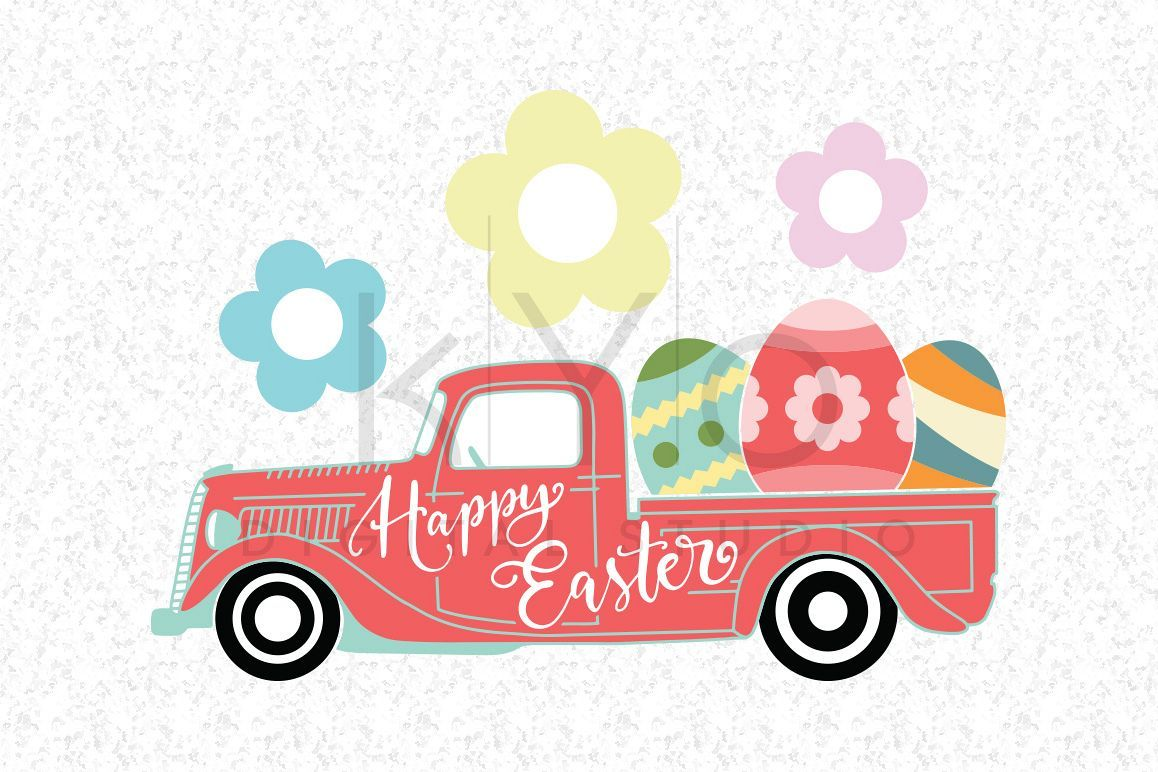 Easter Truck Svg Dxf Png Eps Vector Files Happy Easter Svg Files