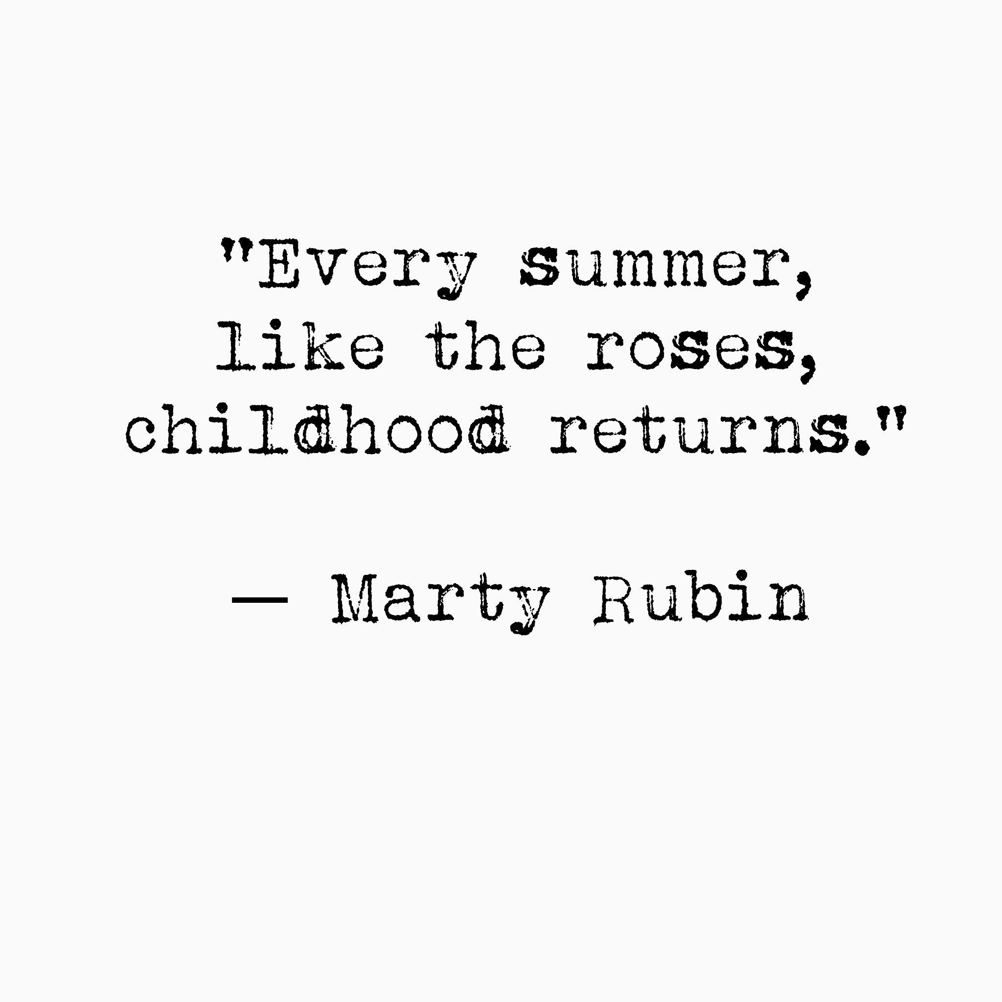 every summer like the roses childhood returns marty rubin