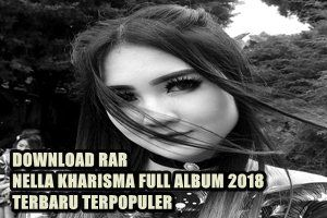 Download Lagu Nella Kharisma Full Album Rar Lagu Hiburan