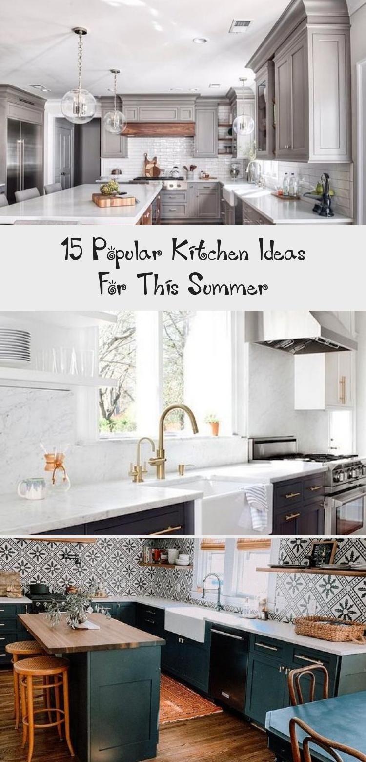 15 Popular Kitchen Ideas For This Summer Kitchen In 2020 Popular Kitchen Designs Kitchen Cabinet Styles Kitchen Design