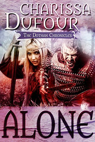 Alone (The Dothan Chronicles Book 3) by Charissa Dufour  King Wolfric is at a loss. His secret weapon has fled, and reunited with her family, and his eldest son is pining for his lost love. If he doesn't act soon, his entire nation will begin to work against him. He must plan the final, and ultimate attack on the Dothans... http://www.amazon.co.uk/dp/B015NMKMIY/ref=cm_sw_r_pi_dp_jr7Qwb1R7KCP4