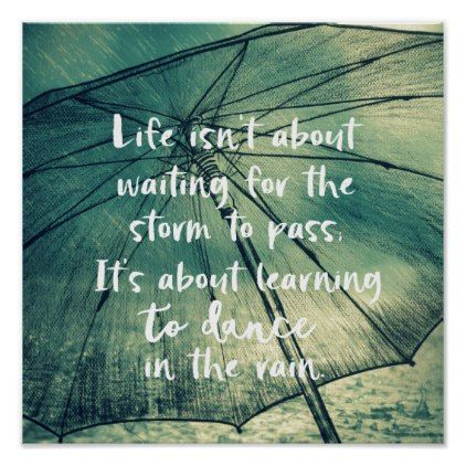 Life Dancing In The Rain Quote Poster