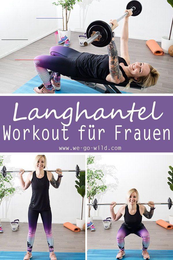 Langhantel Übungen für Frauen: Das sind die besten Übungen 2020! Das Langhantel Workout für Frauen l...