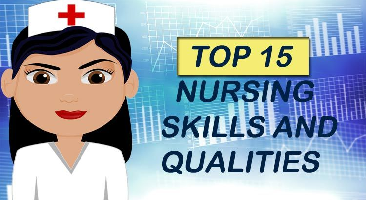 top 15 nursing skills and qualities that make you a great
