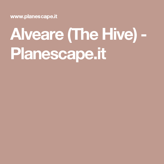 Alveare (The Hive) - Planescape.it