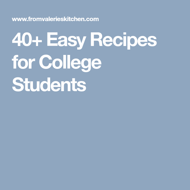 40 easy recipes for college students food pinterest easy 40 easy recipes for college students forumfinder Gallery