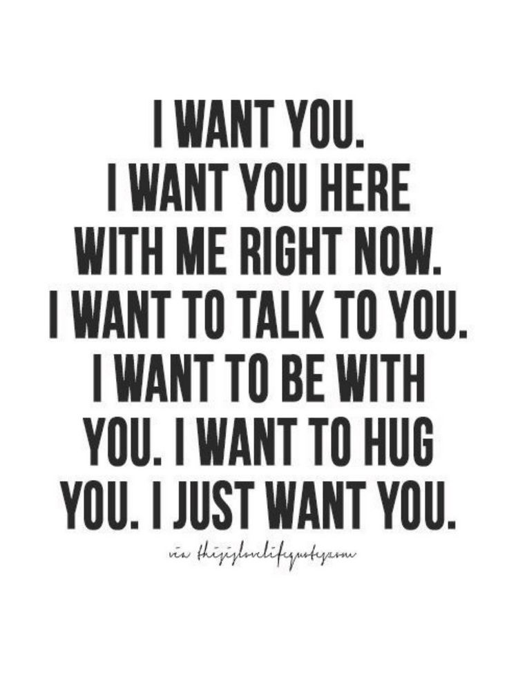 I Just Want You Love Pinterest Love Quotes Quotes And Love