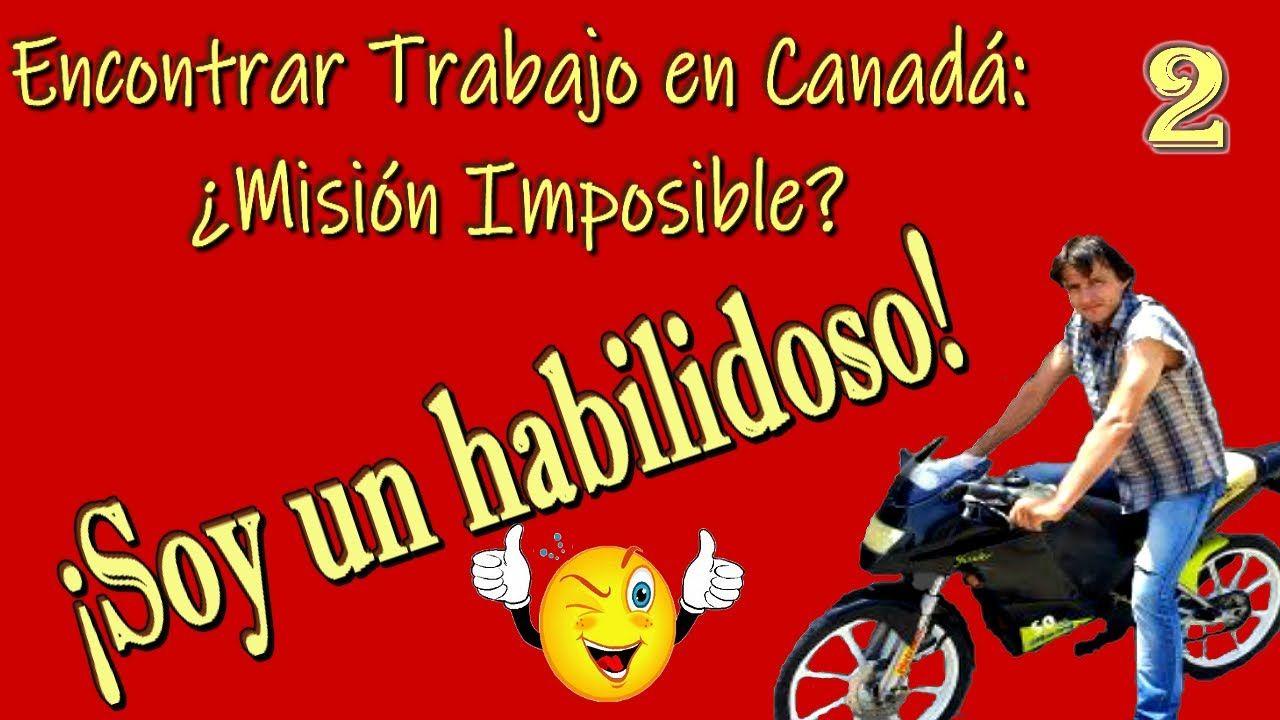 Habilidades Para Encontrar Trabajo En Canadá Misión Imposible 2 Trabajo En Canada Encontrar Trabajo Mision Imposible