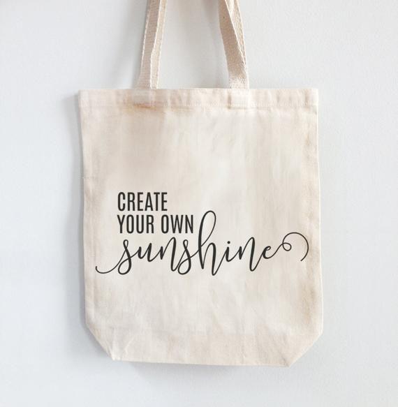 Canvas Tote Bag 100% Cotton - Create Your Sunshine  2aa29dccf4423