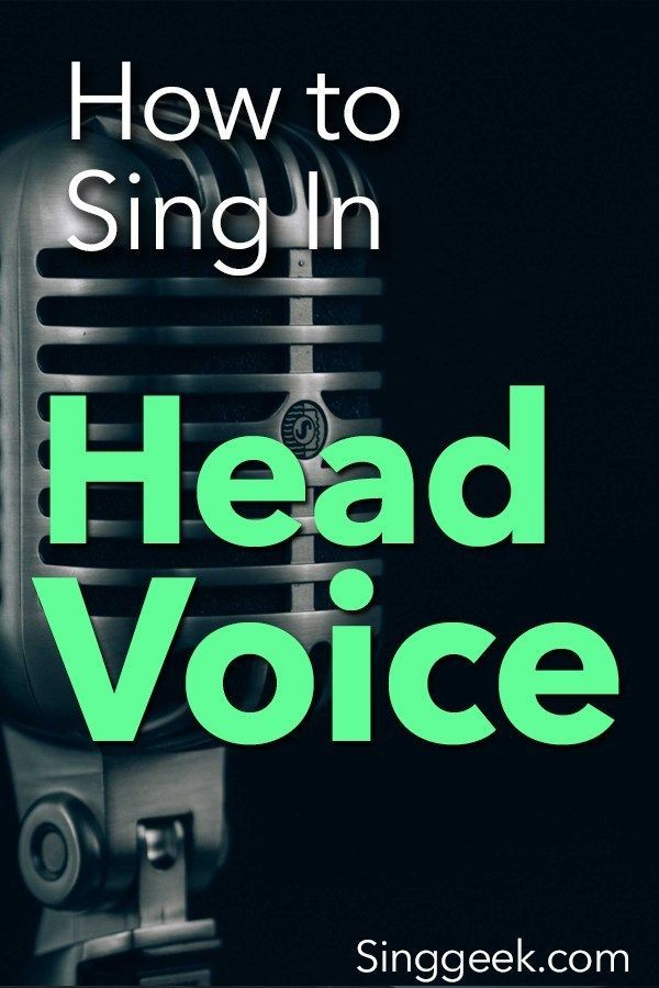 How to Sing in Head Voice - Singgeek