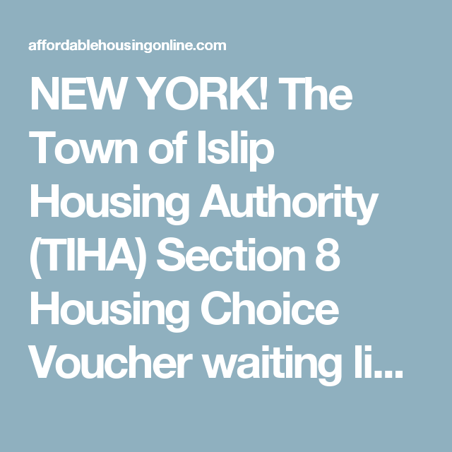 The Town Of Islip Housing Authority TIHA Section 8 Choice Voucher Waiting List Is Currently Open From February Until March