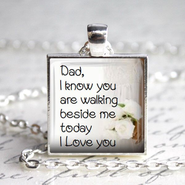 Bouquet pendant Dad I know you are walking beside me today