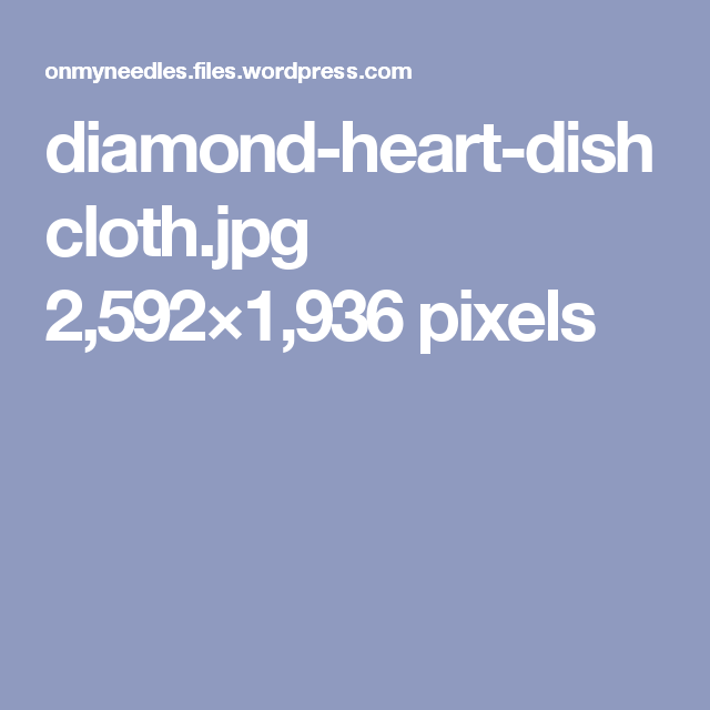 diamond-heart-dishcloth.jpg 2,592×1,936 pixels