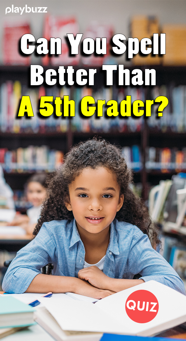 Can You Spell Better Than A 5th Grader? | General Knowledge
