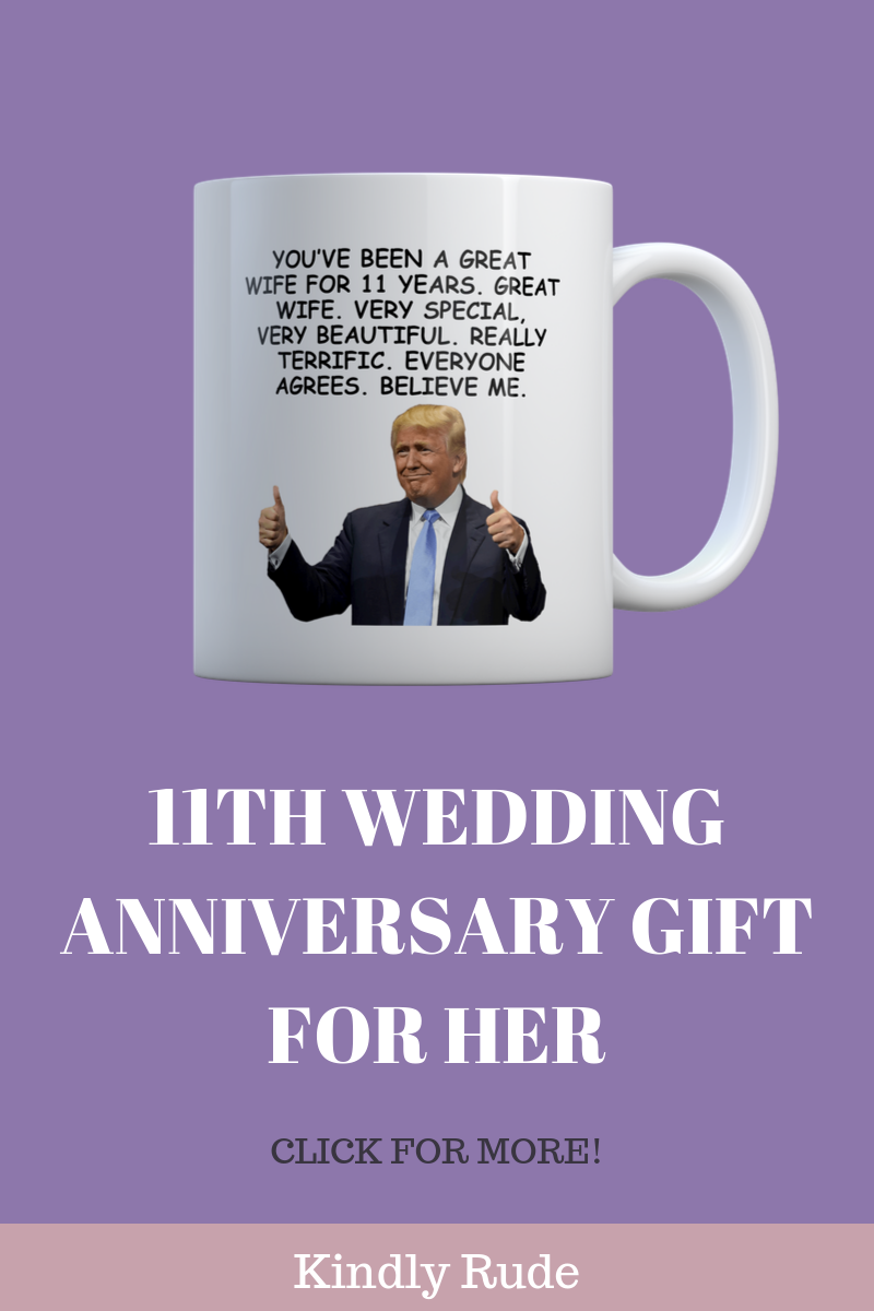 There Are Plenty Of 11th Wedding Anniversary Gift Ideas But This Mug With Anniversary Print I Anniversary Funny Anniversary Gifts 13th Wedding Anniversary Gift
