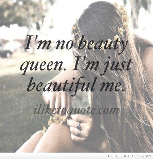 I M No Beauty Queen I M Just Beautiful Me Beauty Queen Quotes Queen Quotes Beauty Life Hacks Videos