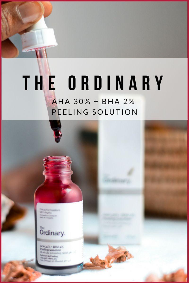 Review Of The Ordinary Aha 30 Bha 2 Peeling Solution For Exfoliating The Ordinary Aha 30 The Ordinary Peeling Solution The Ordinary Peeling Solution Review