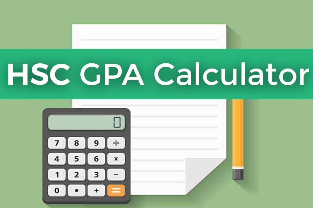 HSC GPA Calculator Online  Now you can easily calculate your hsc gpa