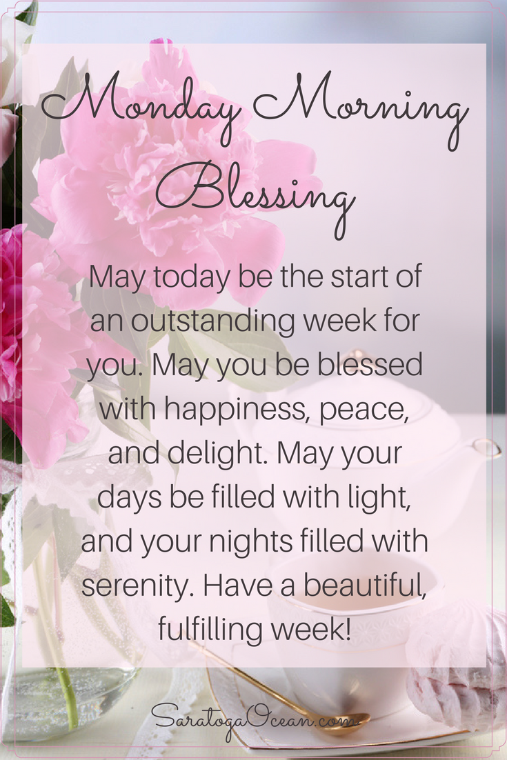 Here Is A Beautiful Blessing To Start Off Your Week May Your Days