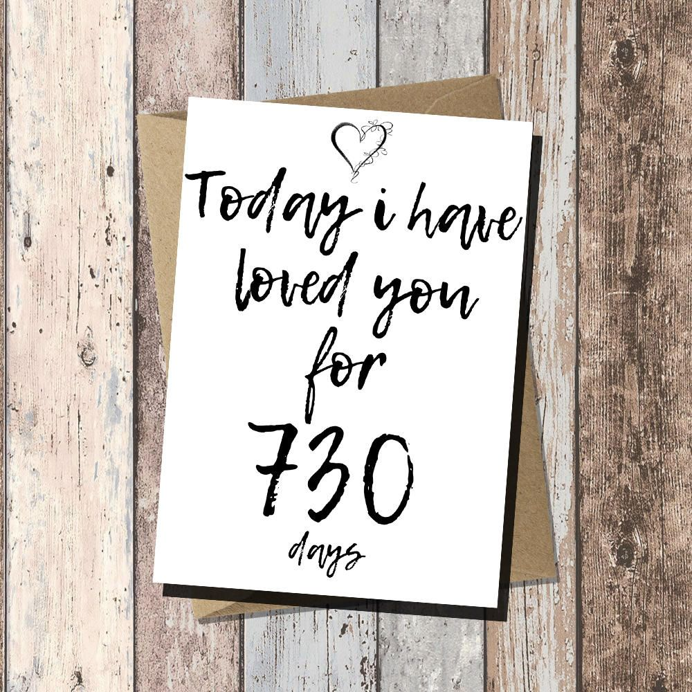 2nd Anniversary Card Second Anniversary Today I Have Loved You For 730 Day Anniversary Quotes For Boyfriend Love Anniversary Wishes Love Anniversary Quotes