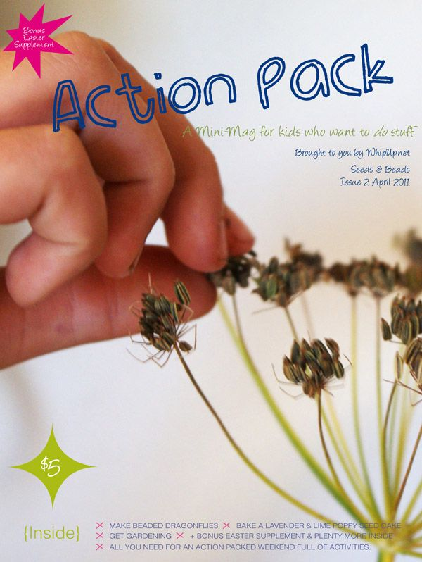 Beads and Seeds issue of Action Pack - planting and cooking - lots of outdoor and indoor activities for kids http://action-pack.com/2011/03/whipup-net-action-pack-april-2011/